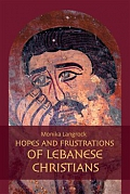 Obálka knihy Hopes and frustrations of Lebanese Christians. Al-'ihbat al-masihi – reasons and measures taken