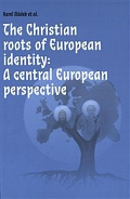 Obálka knihy The Christian roots of European identity. A central European perspective